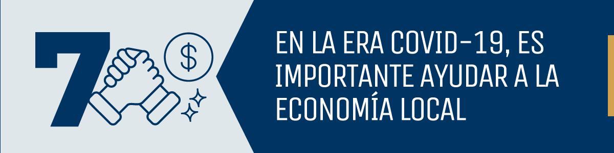 En la era COVID-19, es importante ayudar a la economía local