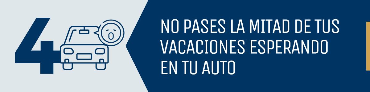 No pases la mitad de tus vacaciones esperando en tu auto